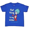 Universal Child's Shirt - Seuss Landing - That Thing is my Sister