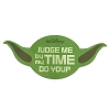 Disney runDisney Magnet - Yoda - Judge Me by my Time Do You