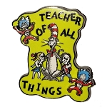 Universal Pin - Dr. Seuss - Teacher of All Things