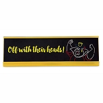 Disney Nameplate - Queen of Hearts - Off With Their Heads