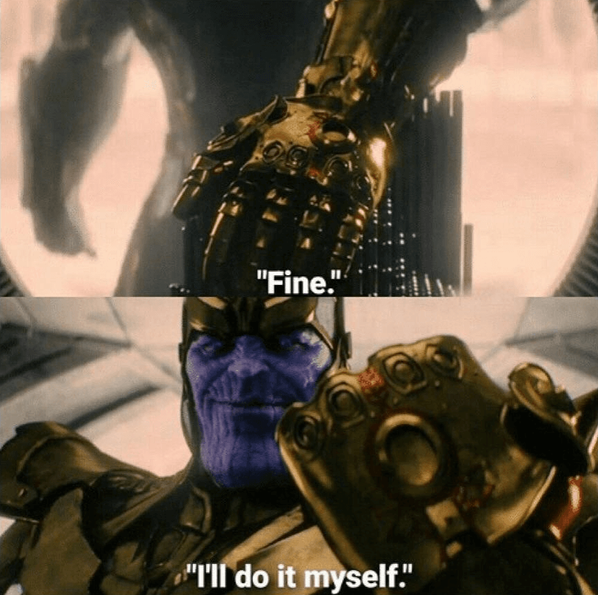 Thanos i'll do it myself quote