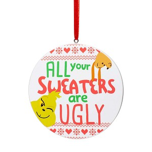Universal Ornament - Grinch - All Your Sweaters Are Ugly